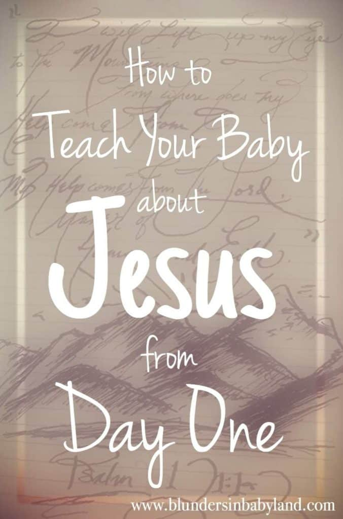 How to Teach Your Baby About Jesus