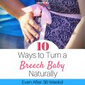 Turning a Breech Baby: 10 Ways to Turn a Breech Baby