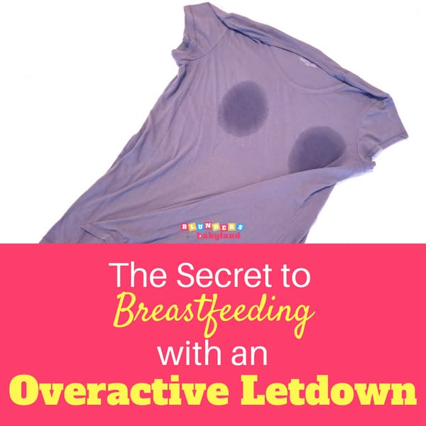 The Secret to Breastfeeding with an Overactive Letdown