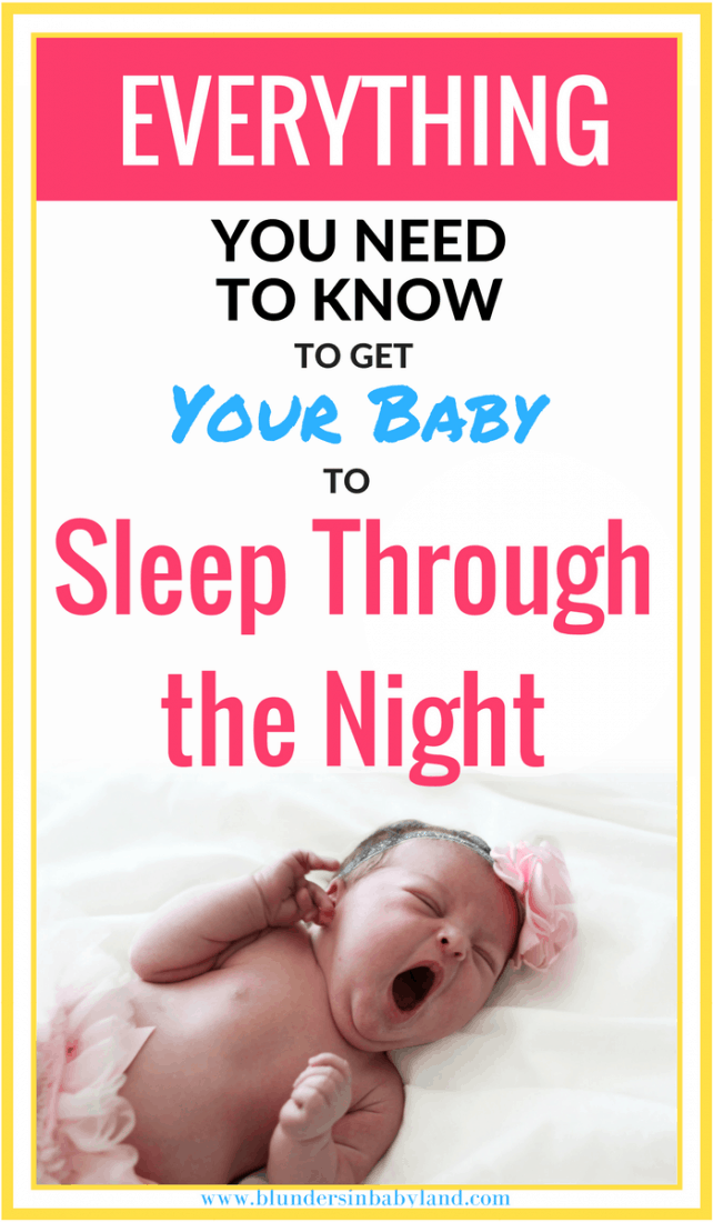 Everything You Need to Know to Get Your Baby to Sleep Through the Night