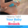 How to Tell if Your Baby is Breech: 10 Shocking Signs of a Breech Baby
