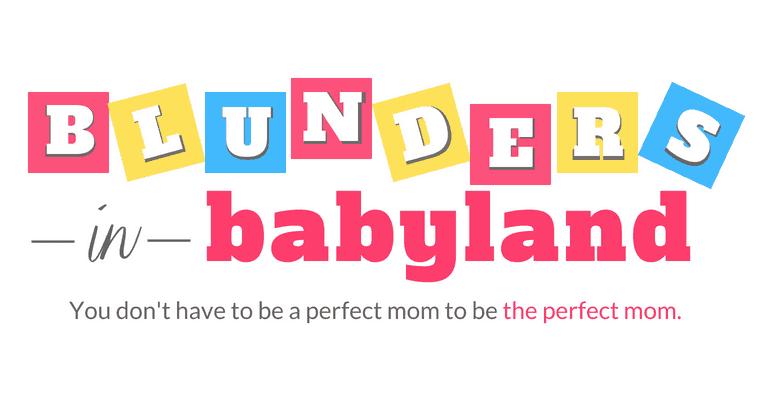 Blunders in Babyland