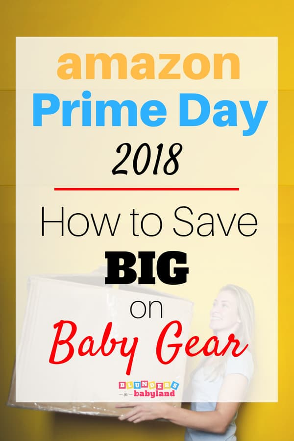 Amazon Prime Day 2018 - How to Save Big on Baby Gear