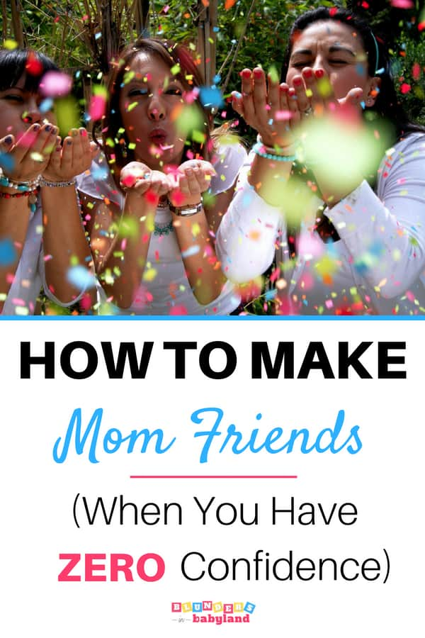 How to Make Mom Friends When You Have Zero Confidence