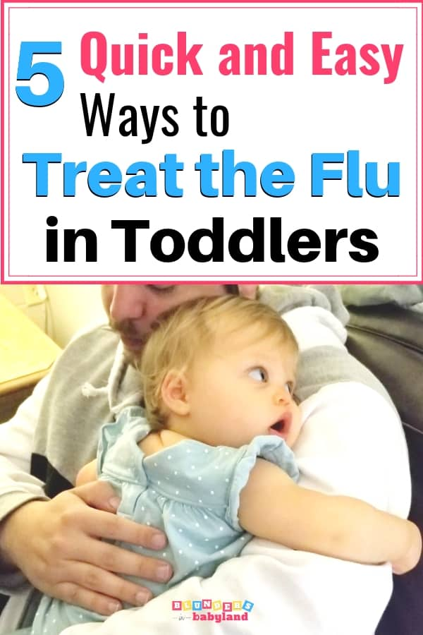 5 Quick and Easy Ways to Treat the Flu in Toddlers