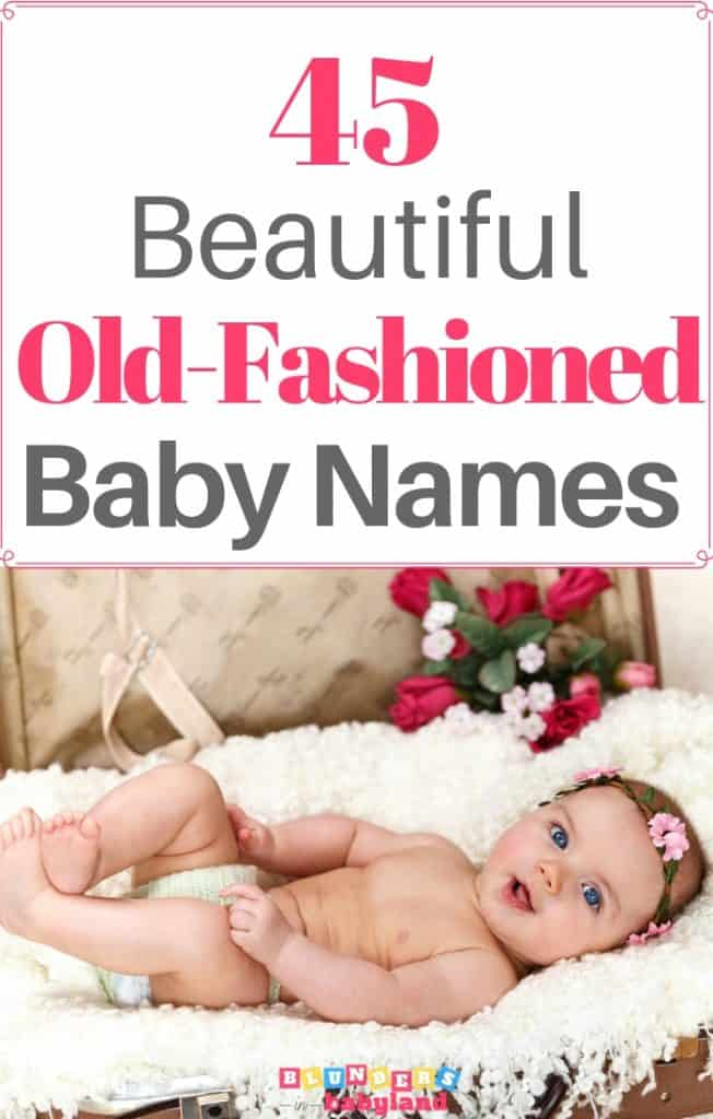 45 Beautiful Old Fashioned Baby Names