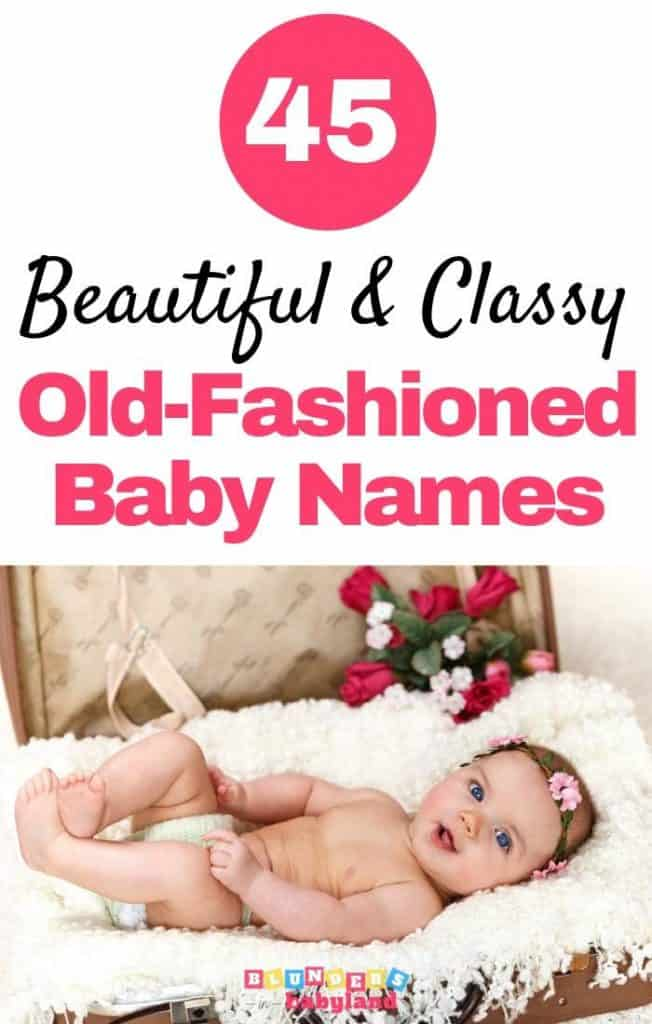 45 Beautiful and Class Old-Fashioned Baby Names