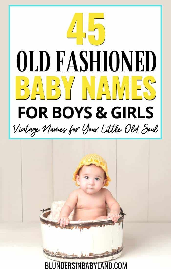 45 Old Fashioned Baby Names for Boys and Girls - Vintage Names