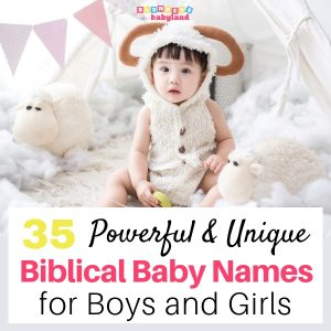 35 Powerful and Unique Biblical Baby Names for Boys and Girls