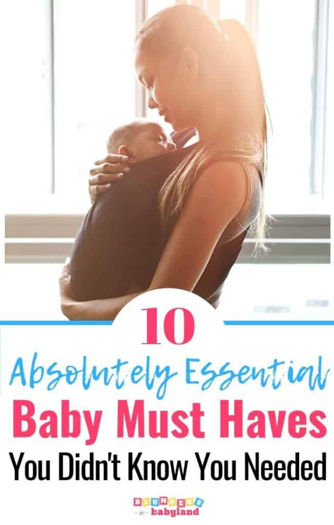 10 Absolutely Essential Baby Must Haves You Didn't Know You Needed