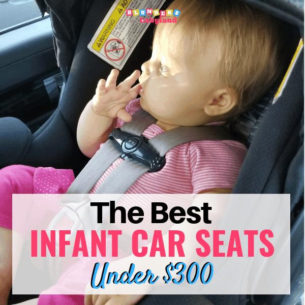 The Best Infant Car Seats Under $300