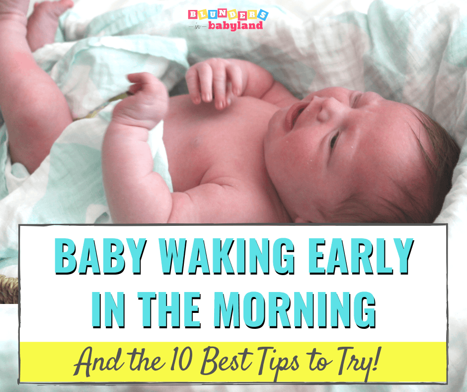 Baby Waking Early in the Morning - 10 Best Tips to Try