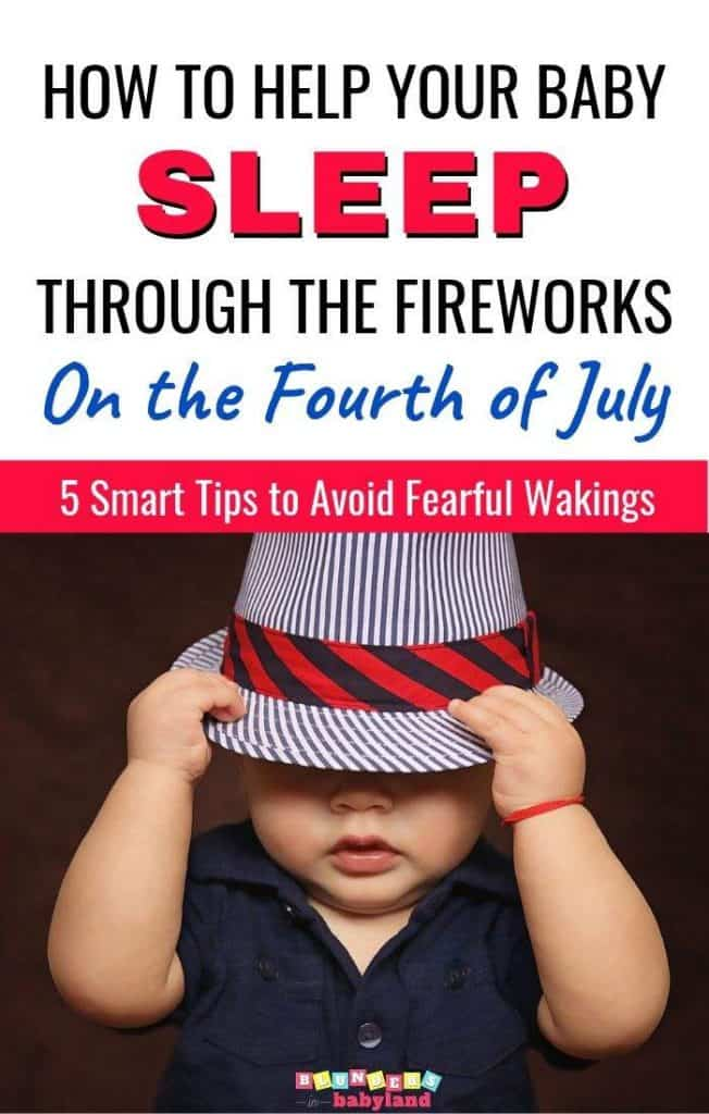 How to Help Your Baby Sleep Through the Fireworks on Fourth of July