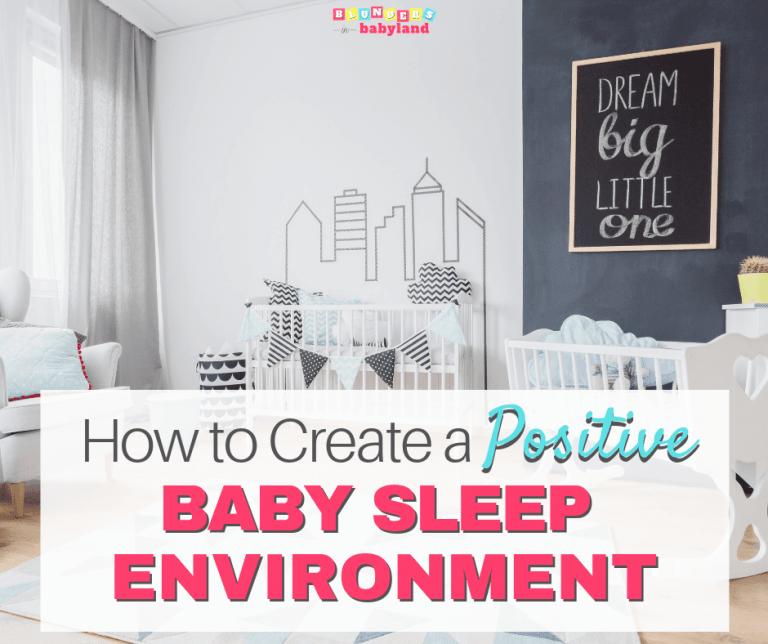 How to Create a Positive Baby Sleep Environment