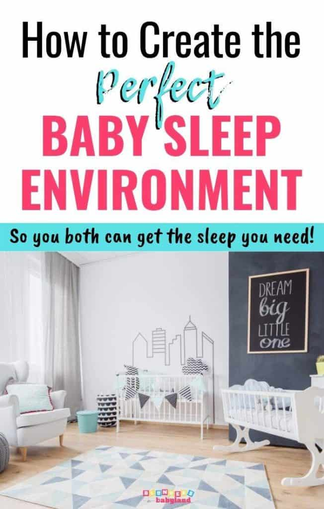 How to Create the Perfect Baby Sleep Environment