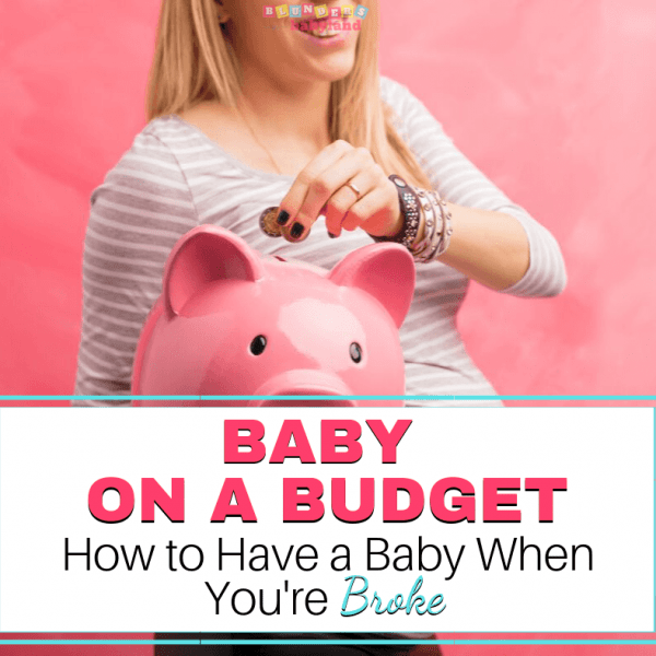 Baby on a Budget – How to Have a Baby When You're Broke (1)
