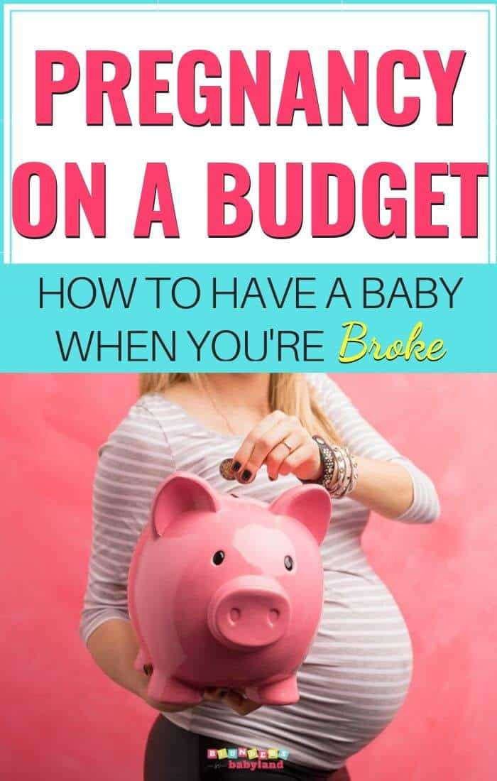 Pregnancy on a Budget - Having a Baby When You're Broke