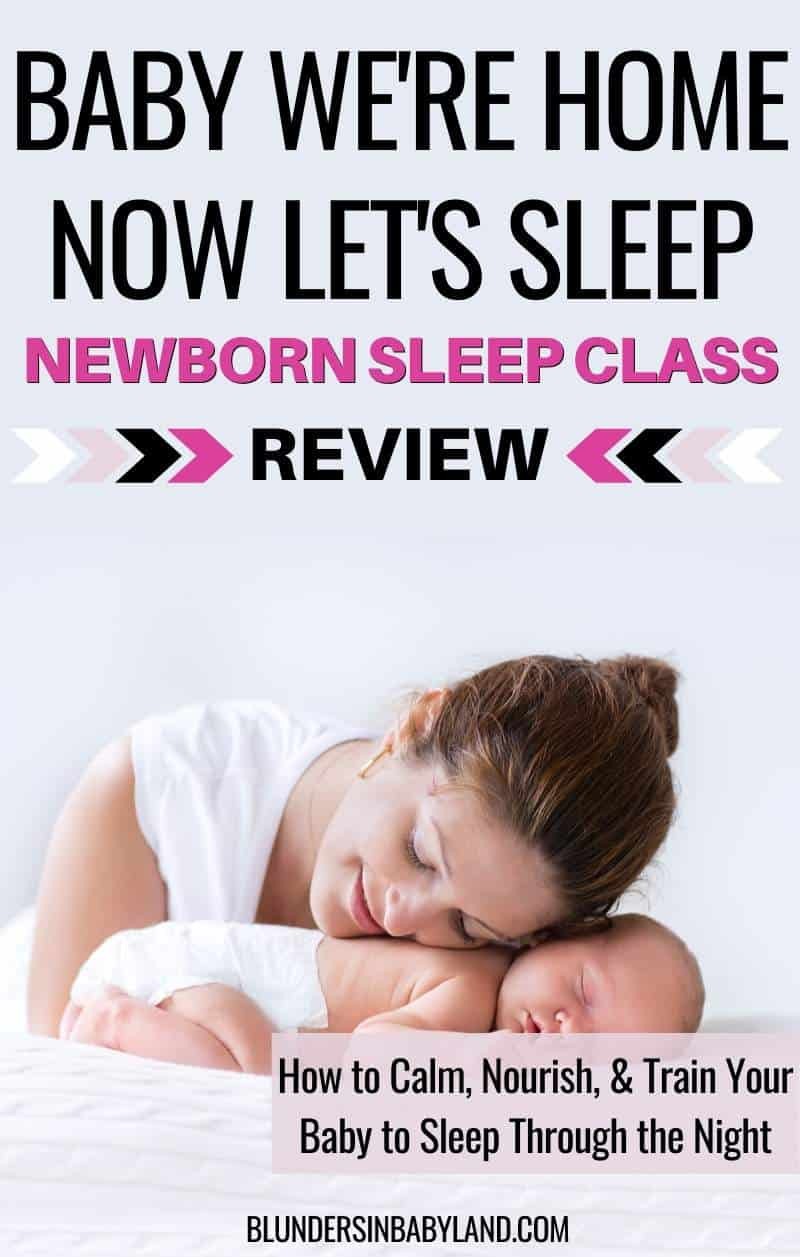 Baby We're Home Now Let's Sleep Review - Newborn Sleep Class Review (1)