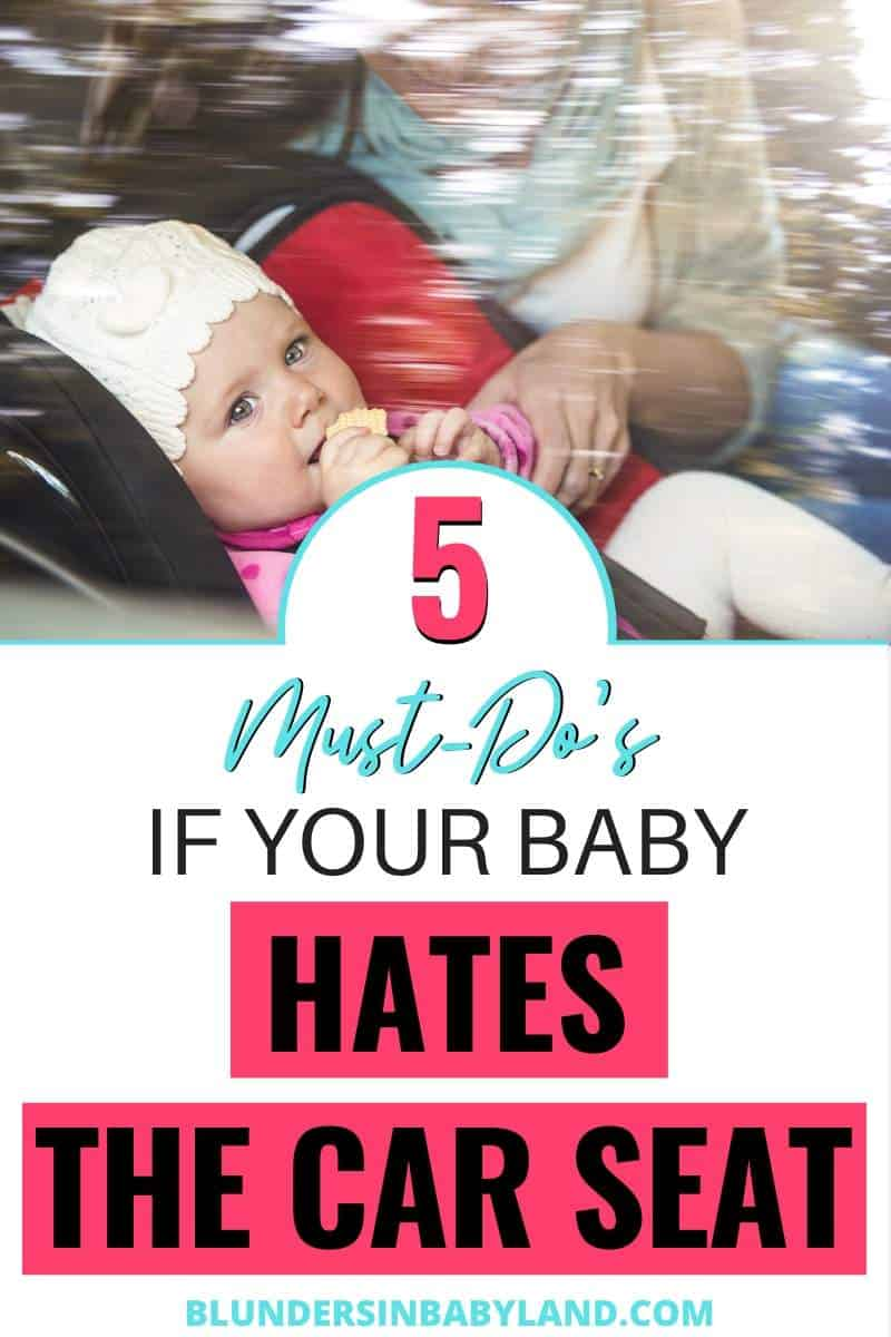 5 Must-Dos if Your Baby Hates the Car Seat