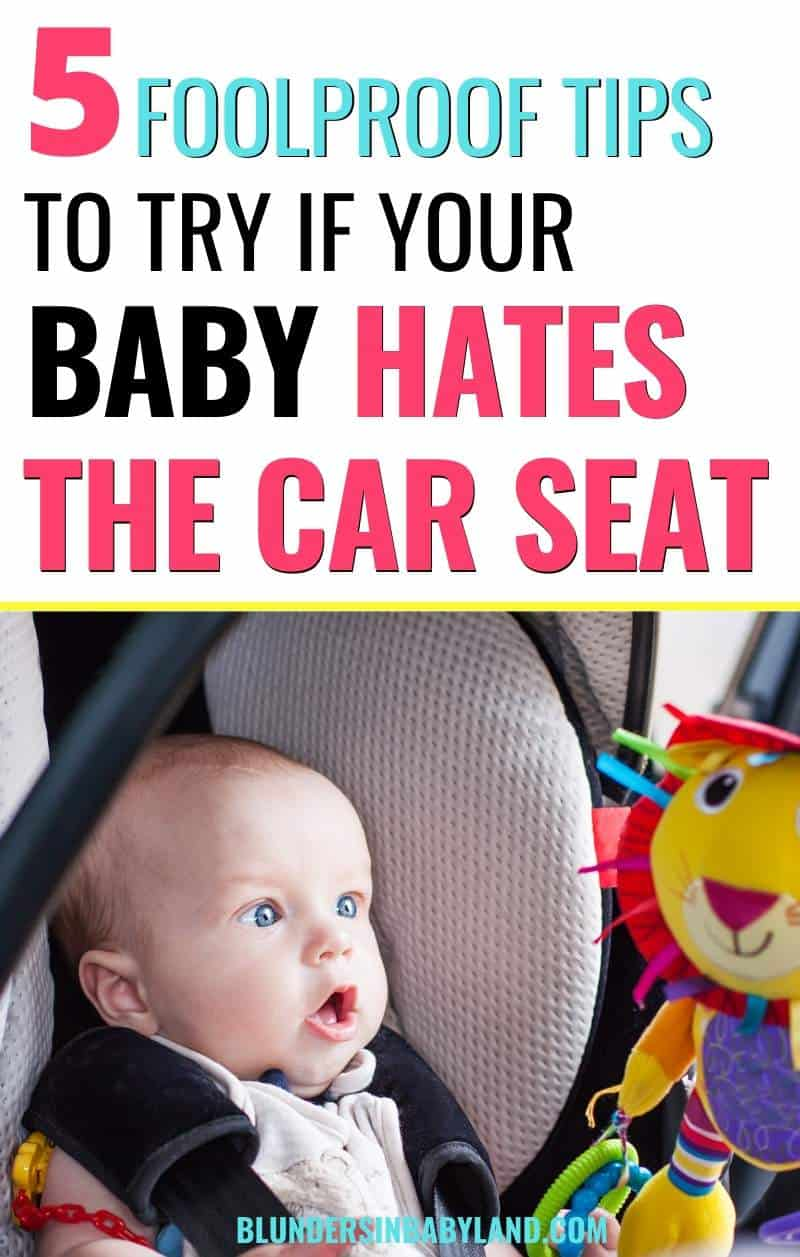 Baby Tips for If Baby Hates the Car Seat
