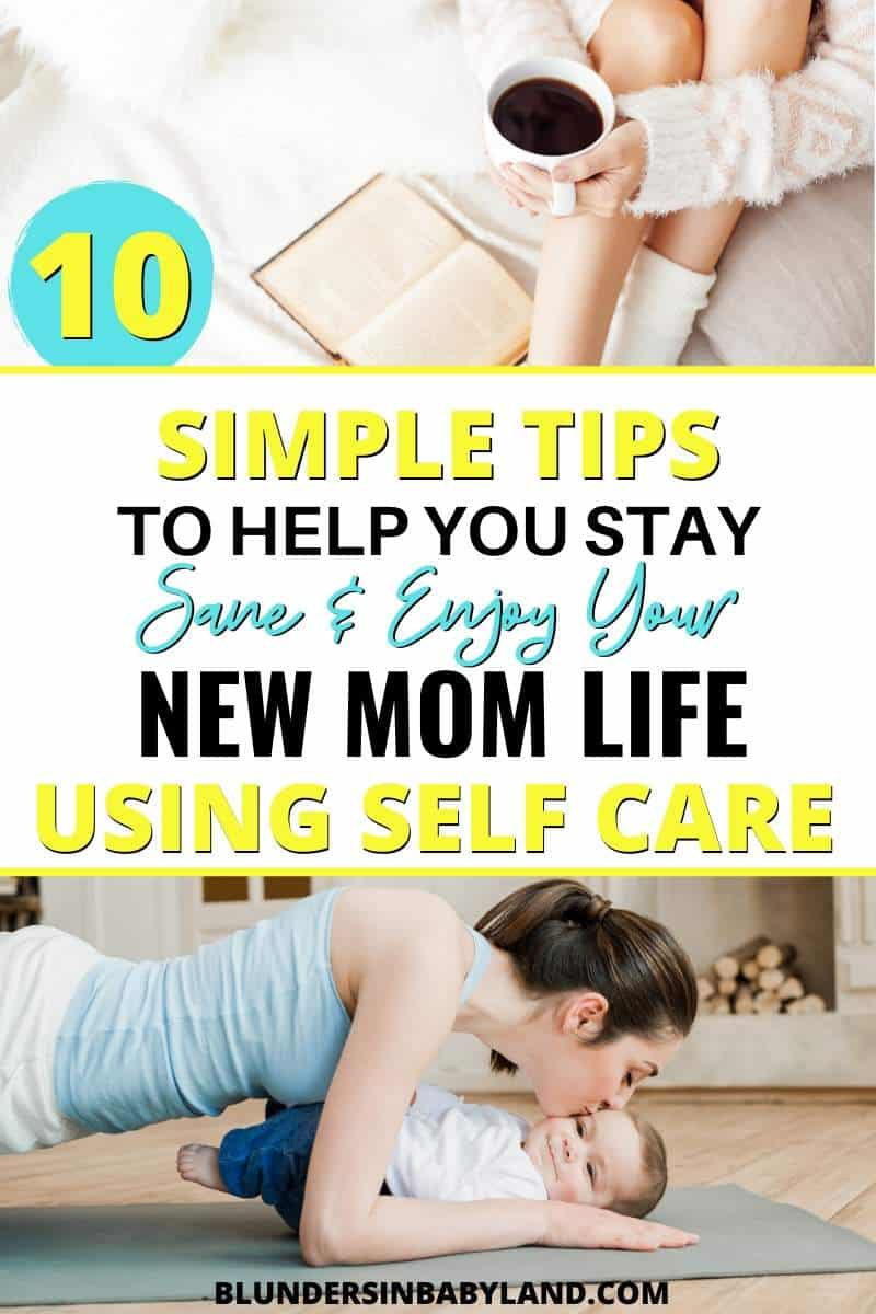 New Mom Self Care Tips - How to Practice Self Care as a New Mom