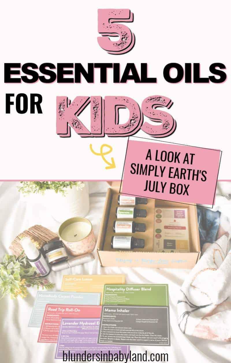 Simply Earth July 2021 Recipe Box - Kid Friendly Essential Oils (1)