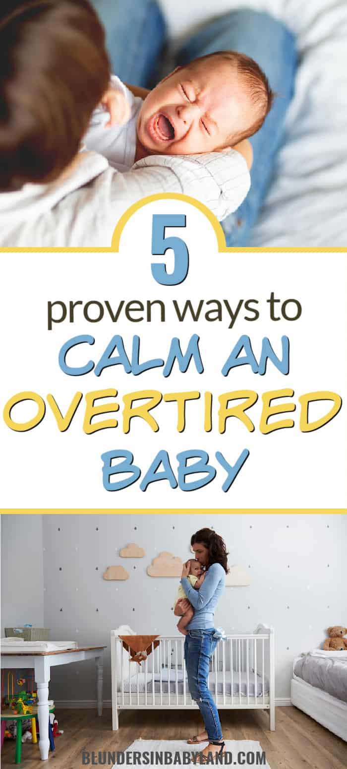 5 Ways to Calm an Overtired Baby- Get an Overtired Baby to Sleep
