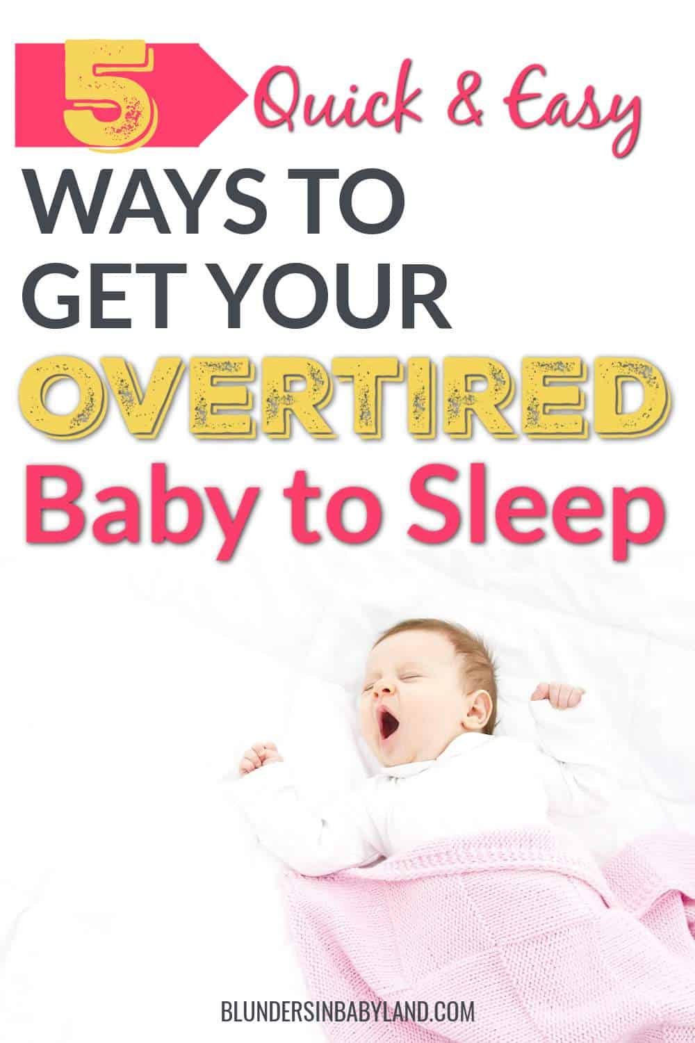 How to Get an Over Tired Baby to Sleep - How to Break the Cycle of an Overtired Baby