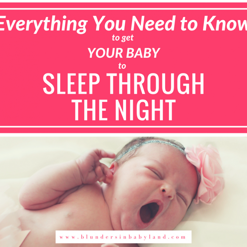 Everything You Need to Know to Get Your Baby to Sleep Through the Night FB